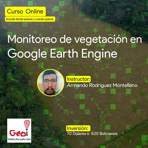 Monitoreo de vegetacion en Google Earth Engine
